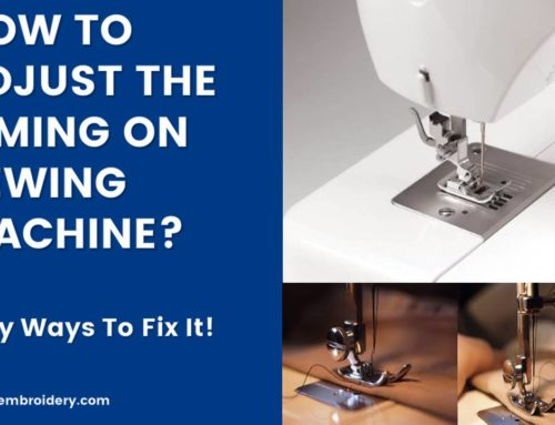 How to Adjust the Timing on Sewing Machine?  Easy ways to fix it!