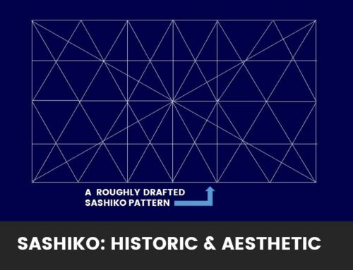 Sashiko Embroidery: Historic and Aesthetic!