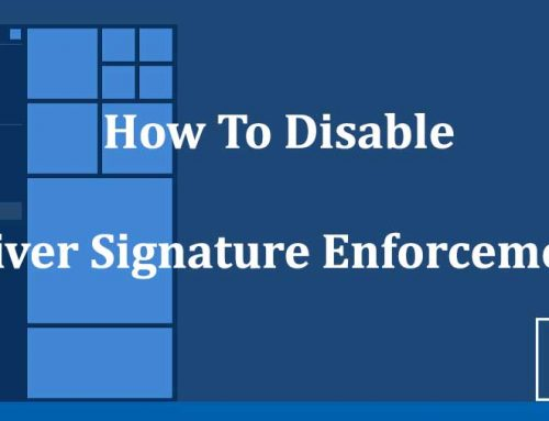 Disabling Signed Driver Enforcement on Windows 8/10